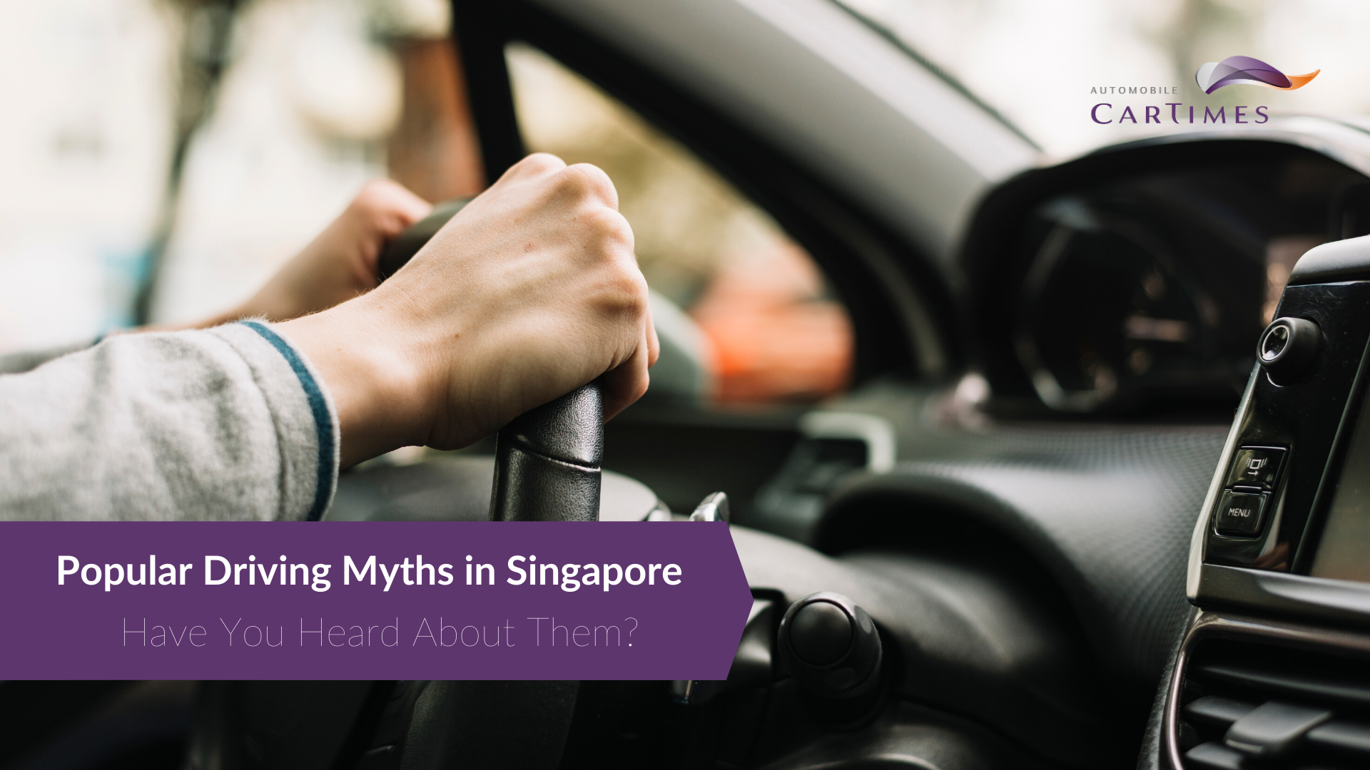 Popular Driving Myths in Singapore - Have You Heard of Them? General