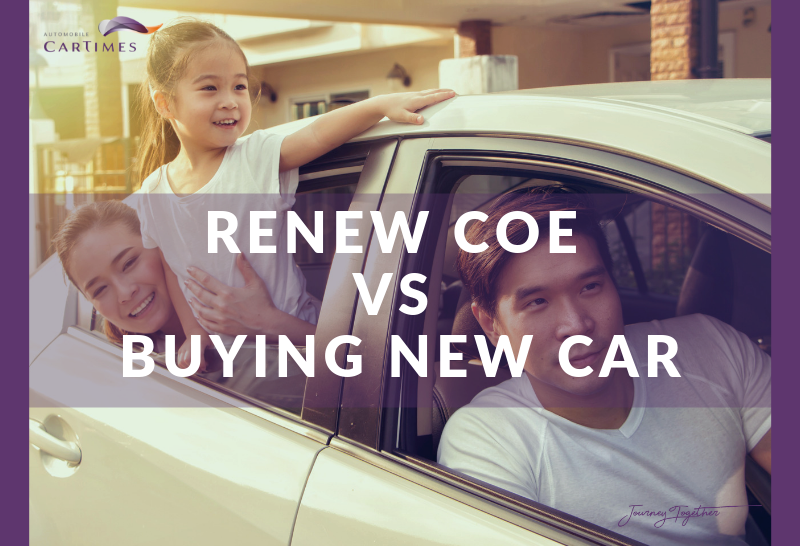 Renew COE or Buy A New Car?